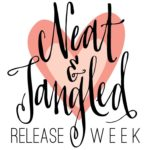 Neat and Tangled Release Week